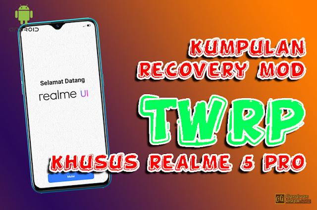 Kumpulan TWRP untuk Realme 5 Pro