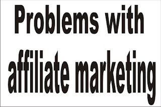 problems with affiliate marketing
