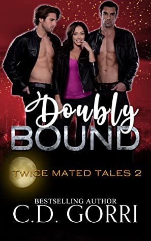 #bookreview #fivestarread - Doubly Bound (Twice Mated Tales) Author: C.D. Gorri  @cgor22