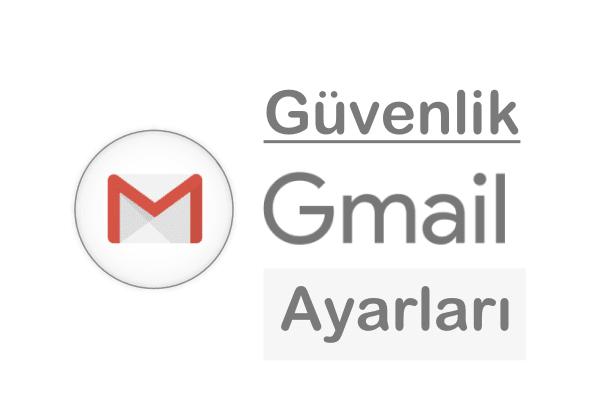 Gmail Güvenlik Ayarları