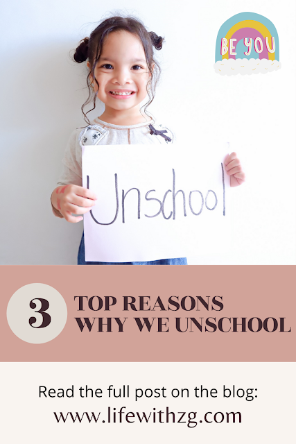 Top 3 reasons why we unschool. why we homeschool.