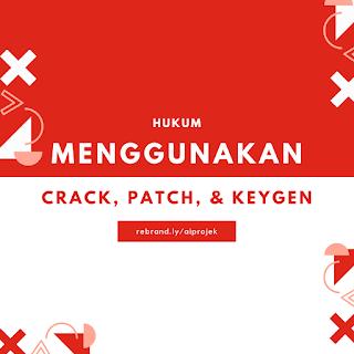 cover Hukum Menggunakan Crack, Patch, Dan Keygen