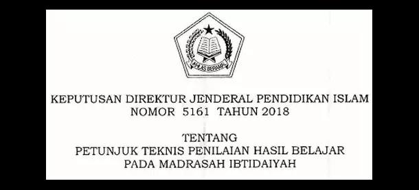 K Dirjen Pendis Nomor 5161 Tahun 2018 tentang Juknis Penilaian Hasil Belajar pada MI (Madrasah Ibtidaiyah)