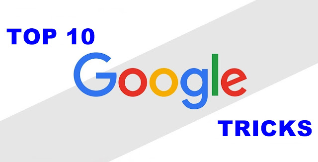 Top 10 Google Tricks  of all times
