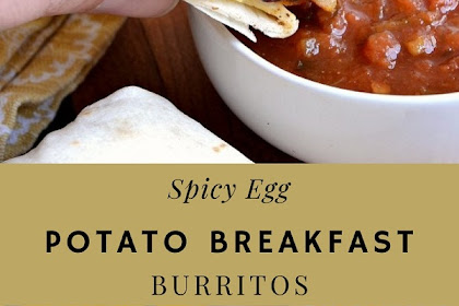 Spicy Egg and Potato Breakfast Burritos