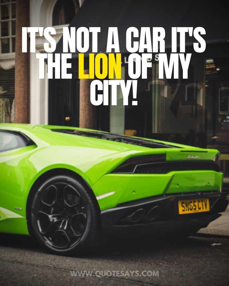 Lamborghini Quotes, Lamborghini Captions, Funny Lamborghini Quotes