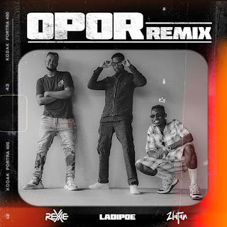 [Music] Rexxie Ft. Zlatan, LadiPoe – Opor (Remix)