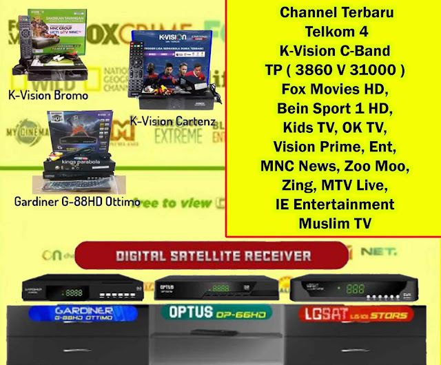 Channel Terbaru Telkom 4 K-Vision C-Band TP ( 3860 V 31000 ) Fox Movies HD, Bein Sport 1 HD, Kids TV, OK TV, Vision Prime, Ent, MNC News, Zoo Moo, Zing, MTV Live, IE Entertainment, dan Muslim TV