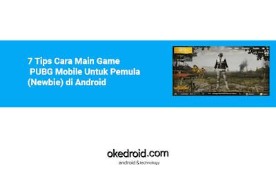 7 Tips Cara Bermain Game PUBG Playerunknown's Battlegrounds Mobile Untuk Pemula(Newbie) di hape smartphone Android
