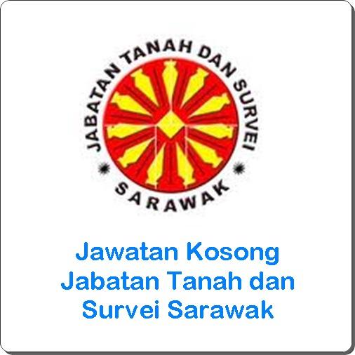 jawatan kosong Jabatan Tanah dan Survei Sarawak 2016, jawatan kosong Jabatan Tanah dan Survei Sarawak terkini, cara memohon kerja kosong Jabatan Tanah dan Survei Sarawak 2016