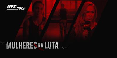UFC Docs Mulheres na Luta