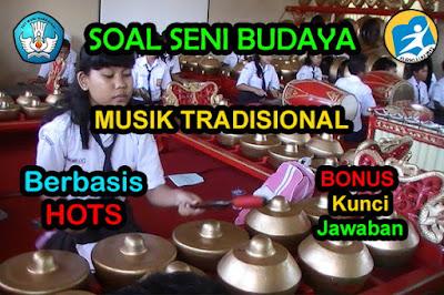 Soal HOTS Seni Musik Tradisional SMP MTs Jawabannya