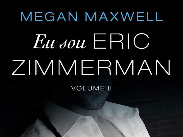 Resenha Eu Sou Eric Zimmerman - Spin-off da série Peça-me O Que Quiser # 2 - Megan Maxwell