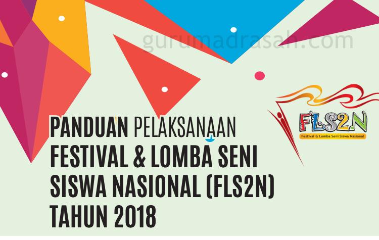 Panduan Festival Dan Lomba Seni Siswa Nasional Fls2n Tahun 2018 Guru Madrasah