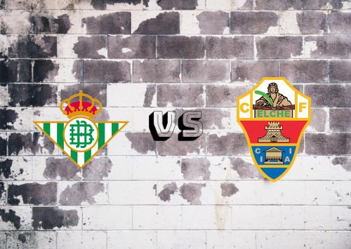 Real Betis vs Elche  Resumen