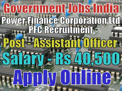 Power Finance Corporation Limited PFC Recruitment 2018