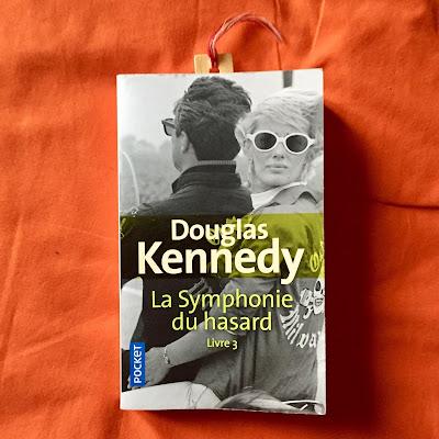 La symphonie du hasard, livre 3 - Douglas Kennedy