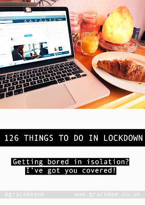 126 THINGS TO DO WHILST YOU'RE SOCIAL DISTANCING/ SELF ISOLATING