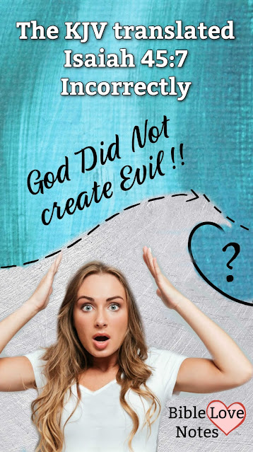 In the KJV, Isaiah 45:7 says God creates evil. This 1-minute devotion explores the Greek word used as well as other Scriptural concepts.
