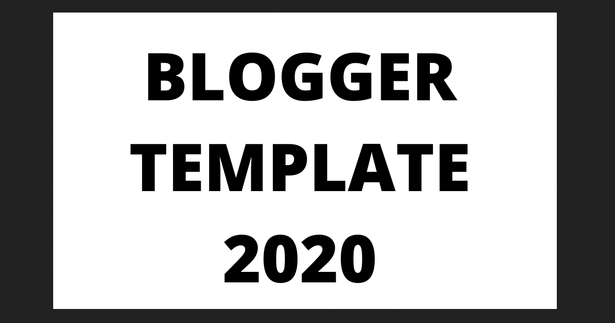 34 Best Free Premium Blogger Template with SEO Ready Of 2020