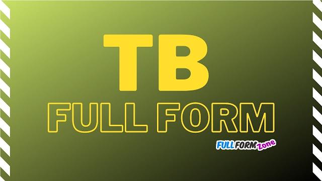 TB Full Form