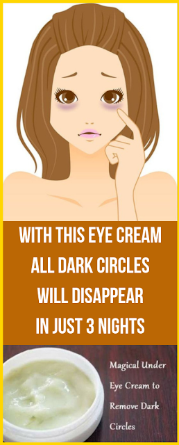 With This Eye Cream All Dark Circles Will Disappear In Just 3 Nights