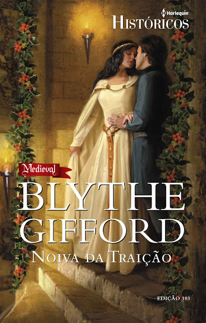 Noiva da Traição Harlequin Históricos - ed.103 - Blythe Gifford
