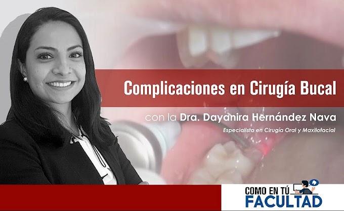 WEBINAR: Complicaciones en Cirugía Bucal - Dra. Dayanira Hernández Nava