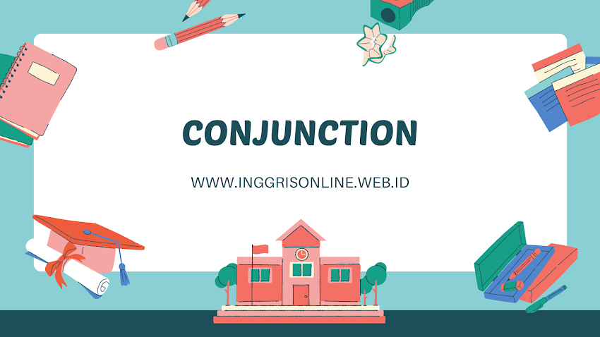 Memahami Dengan Mudah Tentang Conjunction Di Dalam Bahasa Inggris