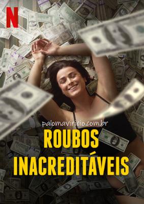 roubos-inacreditaveis-series-netflix