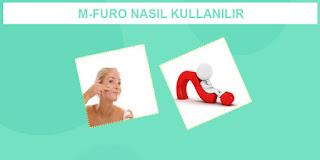 M-FURO kullanımı