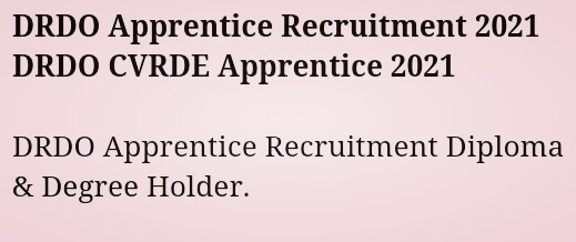 DRDO Apprentice Recruitment 2021 DRDO CVRDE Apprentice 2021  DRDO Apprentice Recruitment Diploma & Degree Holder.