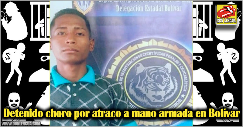 Detenido choro por atraco a mano armada en Bolívar