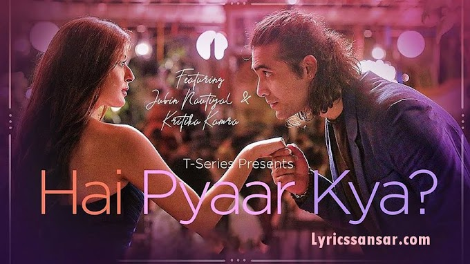 JUBIN NAUTIYAL - HAI PYAAR KYA | Hindi Romantic Song 2019