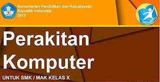 Buku Perakitan Komputer SMK - MAK Kelas X Semester 1 - 2 Kurikulum 2013