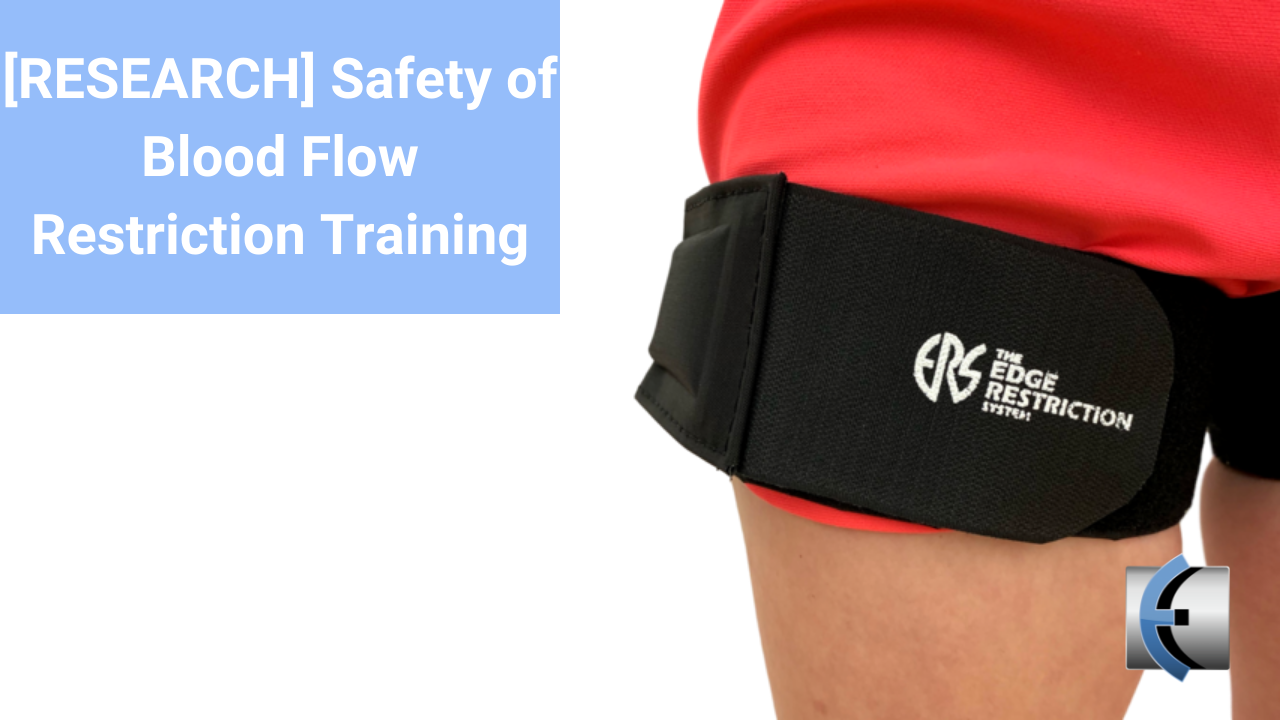 [RESEARCH] Safety of Blood Flow Restriction Training - themanualtherapist.com