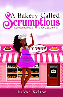A Bakery Called Scrumptious by DeVon Nelson