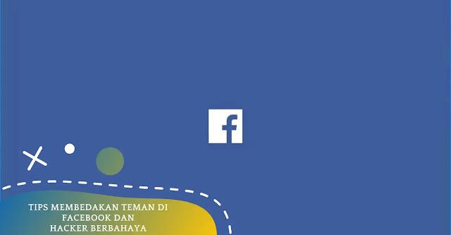 Tips Membedakan Teman Facebook Dan Hacker Berbahaya