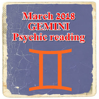March 2018 GEMINI psychic reading prediction