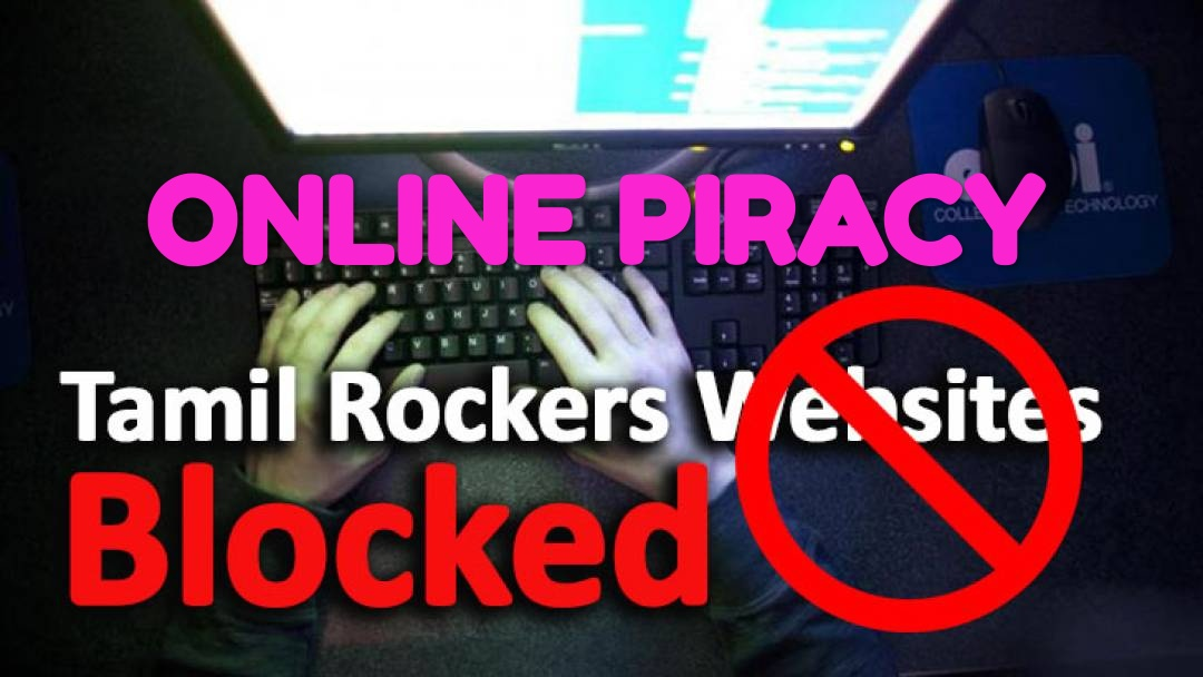 Why Movie downloading site TamilRockers banned? Online piracy case article - Business Blogy