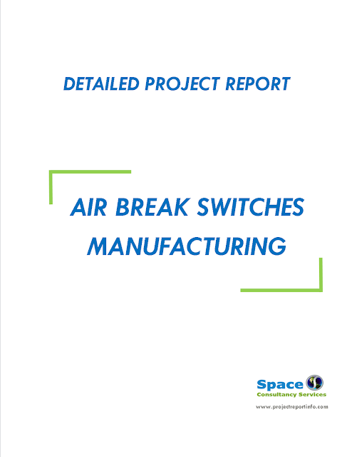 Project Report on Air Break Switches Manufacturing
