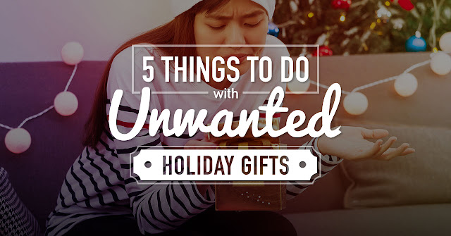 5 things to do with unwanted Holiday gifts