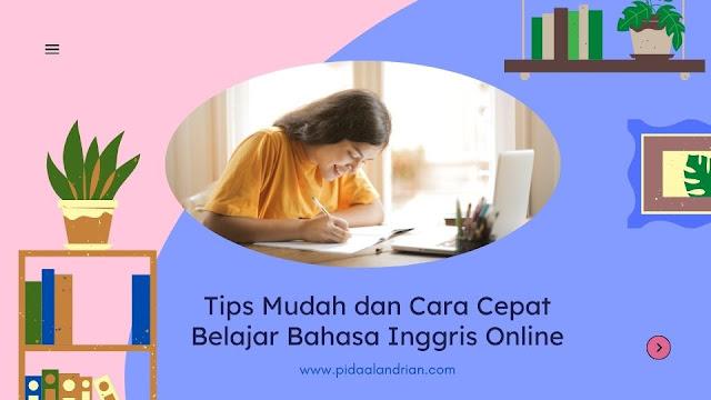 Tips Mudah dan Cara Cepat Belajar Bahasa Inggris Online