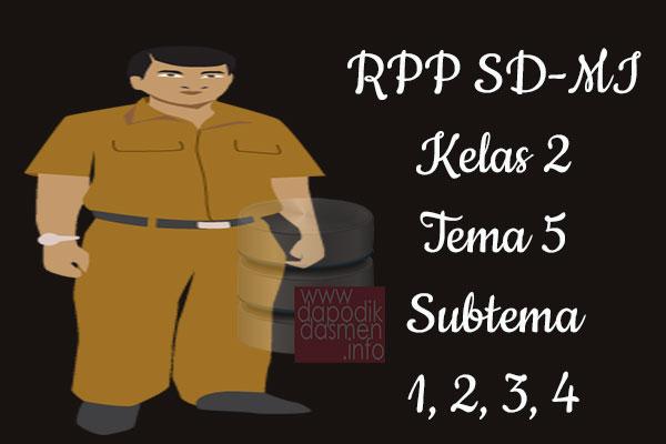 RPP Tematik SD/MI Kelas 2 Tema 5 Subtema 1 2 3 4 Semester 2, Download RPP Kelas 2 Tema 5 Subtema 1 2 3 4 Kurikulum 2013 SD/MI Revisi Terbaru, RPP Silabus Tematik Kelas 2