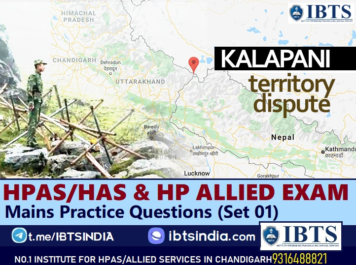 HPAS_HAS & HP Allied Mains Practice Questions (Set 01)  Kalapani Issue Origins of Indo-Nepal Border Dispute