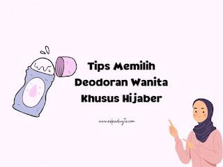 Tips memilih deodoran wanita khusus hijaber