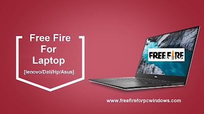 Free Fire For Laptop [lenovo/Dell/Hp/Asus]
