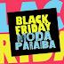 Black Friday Moda Paraíba: Começou hoje e vai até  28 de novembro. Aproveite!