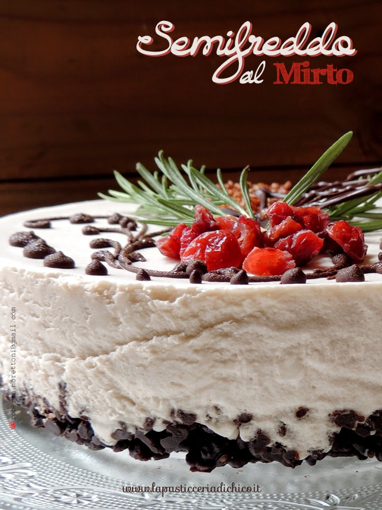 Semifreddo al mirto - www.lapasticceriadichico.it