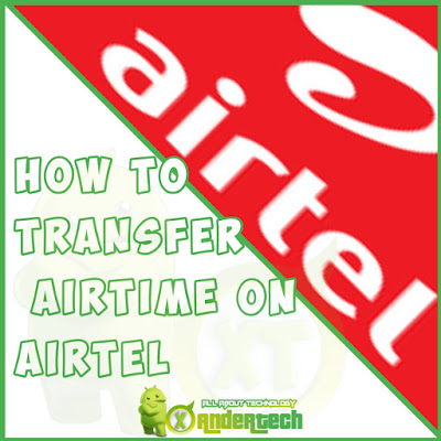 The Easiest Way To Transfer Airtime On Airtel 2021